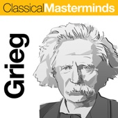 Classical Masterminds - Edvard Grieg