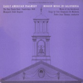 Early American Psalmody: The Bay Psalm Book-Cambridge, 1640 Mission Music In California: Music of the Southwest