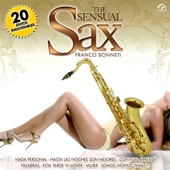 The Sensual Sax of Franco Bonneti - 20 Éxitos Inolvidables