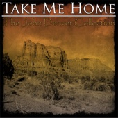 Take Me Home - The John Denver Collection