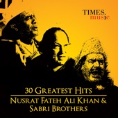30 Greatest Hits Nusrat Fateh Ali Khan  and Sabri Brothers