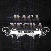 Raça Negra - 25 Anos