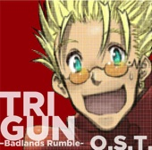 Trigun - Badlands Rumble (Original Soundtrack)