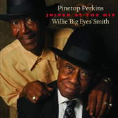 Joined At the Hip - Pinetop Perkins & Willie