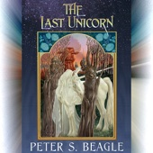 Peter S. Beagle - The Last Unicorn (Unabridged)  artwork