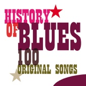History of Blues - 100 Original Songs