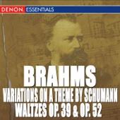 Brahms: Waltzes, Op. 39, Waltzes, Op. 52 & Variations On a Theme By Robert Schumann