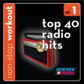 Top 40 Radio Hits Workout Music, Vol. 1 (128-131BPM Music for Walking, Cardio & Strength Training) [Workout Remix]