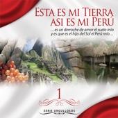 Serie Orgullosos: Esta es mi Tierra, Así es mi Perú, Vol. 1