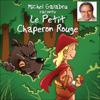 Michel Galabru raconte Le Petit Chaperon Rouge - Charles Perrault