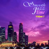 Smooth Jazz Time Compilation, Vol. 1