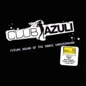 Club Azuli - Future Sound of the Dance Underground - Volume 5 - Mix Edition - Single cover art