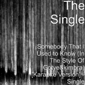 Somebody That I Used to Know (In the Style of Gotye&Kimbra) [Karaoke Version]