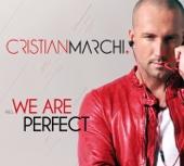 Cristian Marchi Presents We Are Perfect