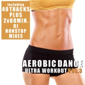 Aerobic Dance Vol. 3 - Ultra Workout (incl. 2 Nonstop DJ Mixes)