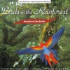 The David Sun Natural Sound Collection: Sounds of the Earth - Birds In the Rainforest, Sounds of the Earth