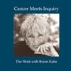 Byron Katie Mitchell - Cancer Meets Inquiry (Abridged  Nonfiction) artwork
