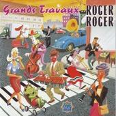 Grands travaux: Roger Roger