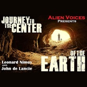 Journey to the Center of the Earth (feat. Leonard Nimoy & John de Lancie)