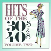 Hits Of The 30s and 40s Vol 2
