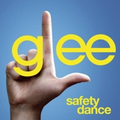 Safety Dance (Glee Cast Version) - Glee Cast