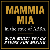 Mama Mia (In the style of ABBA) [With Stems for Mixing]
