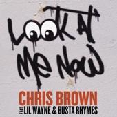 Look At Me Now (feat. Lil Wayne & Busta Rhymes) - Chris Brown