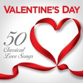 Valentine's Day – 50 Classical Love Songs