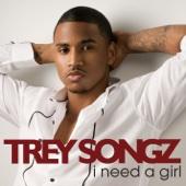 I Need a Girl - Trey Songz