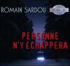 Personne n'y échappera - Romain Sardou