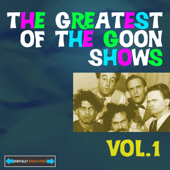 The Greatest of the Goon Shows, Vol. 1