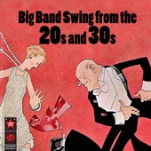 Big Band Swing From The '20s & '30s