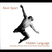 Hidden Language, Percussion and Piano Music for the Martha Graham Technique