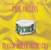 Greatest Hits Go Classic: The Music of Phil Collins - Classic Dream Orchestra