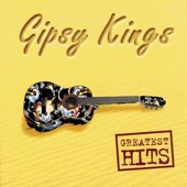 Gipsy Kings: Greatest Hits - Gipsy Kings