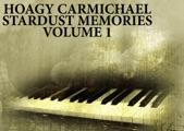 Stardust Memories, Vol. 1 | Hoagy Carmichael