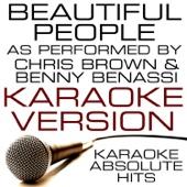 Beautiful People (As Performed By Chris Brown & Benny Benassi) [Karaoke Version]