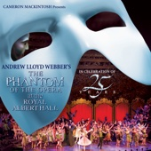 Download Andrew Lloyd Webber - The Phantom of the Opera (Live at the Royal Albert Hall)