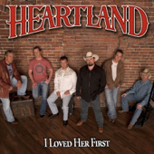 I Loved Her First - Heartland