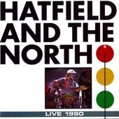 Live 1990 - Hatfield & The North