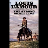 The Strong Shall Live (Dramatized) (Unabridged) - Louis L'Amour Cover Art