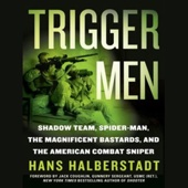 Trigger Men: Shadow Team, Spider-Man, the Magnificent Bastards, American Combat Sniper (Unabridged) - Hans Halberstadt Cover Art