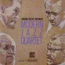 Longing for the Continent, The Modern Jazz Quartet