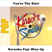 Wise Up (As Made Famous By Aimee Mann) [Karaoke Version]
