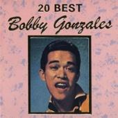 20 Best Bobby Gonzales
