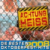 Achtung Heiss - Die besten Oktoberfest-Hits 2008