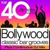 Top 40 Bollywood Classic Bar Grooves Plus Free Continuous DJ Mix - Various Artists