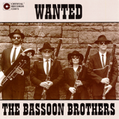 Wanted: The Bassoon Brothers