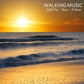 Walking Music Chill Out Fitness Music Sessions Vol.2 Training Music for Walking and Running Chill Sport Music Chillout Relaxing Music Edition