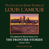 The Collected Short Stories of Louis L'Amour: Volume 3 (Unabridged Selections) (Unabridged) - Louis L'Amour Cover Art